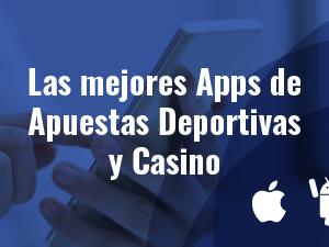Las mejores Apps de Apuestas Deportivas y Casino