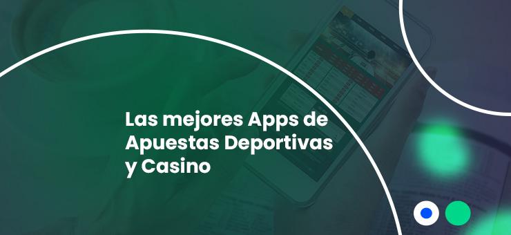 las mejores apps apuestas y casino